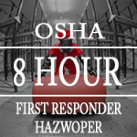 Enroll in the OSHA 8-Hour First Responder Hazwoper Training Course Online