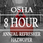 Enroll In the OSHA 8-Hour Hazwoper Refresher Online Course