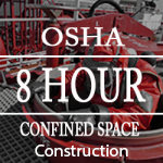 Enroll in the 8-Hour Confined Space Construction Online Training Class