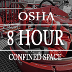 Enrpll in the 8 Hour Confined Space Entry Online Training Class