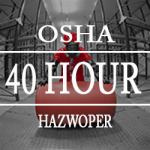 Enroll in the OSHA 40 Hour Hazwoper Online Training Course