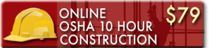 Enroll in the OSHA 10 Hour Construction Online Training Class and Get your OSHA Wallet Card in Two Days