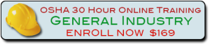 Enroll in the OSHA 30 Hour Online Training Course for General Industry